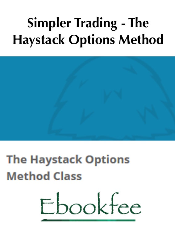 Simpler Trading The Haystack Options Method