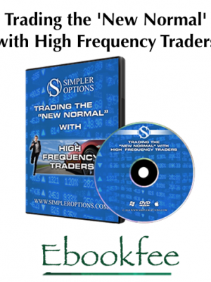 Trading the New Normal with High Frequency Traders