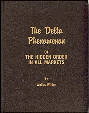 Welles Wilder The Delta Phenomenon or The Hidden Order in All Markets e