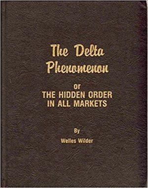 Welles Wilder The Delta Phenomenon or The Hidden Order in All Markets e