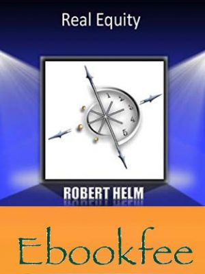 Robert Helms – Real Equity – Building Lifelong Wealth with Real Estate