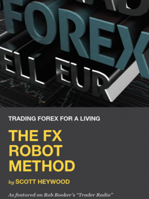 Scott Heywood The FX Robot Method x