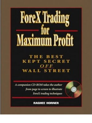 Raghee Horner – Forex Trading For Maximum Profit