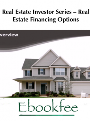 Real Estate Investor Series – Real Estate Financing Options