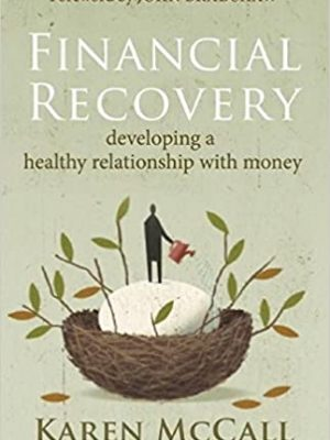 Financial Recovery Developing a Healthy Relationship with Money