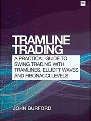 Tramline Trading A practical guide to swing trading with tramlines Elliott Waves and Fibonacci levels