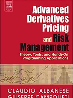 Advanced Derivatives Pricing and Risk Management