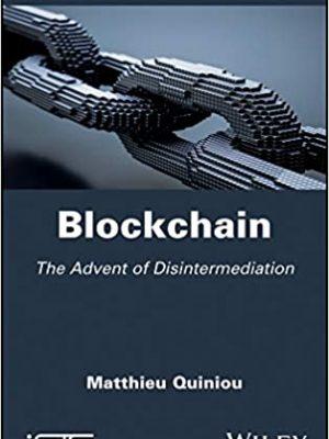 Blockchain The Advent of Disintermediation