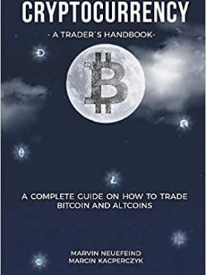 Cryptocurrency A Traders Handbook