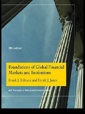 Foundations of Global Financial Markets and Institutions fifth Edition