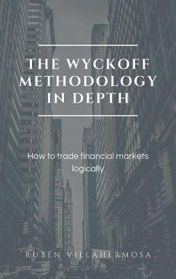 The Wyckoff Methodology in Depth