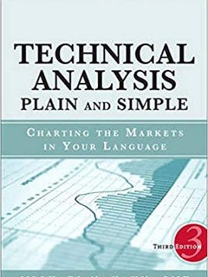 Technical Analysis Plain and Simple rd Edition