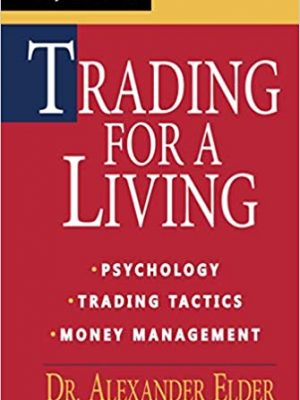 Trading for a Living Psychology Trading Tactics Money Management